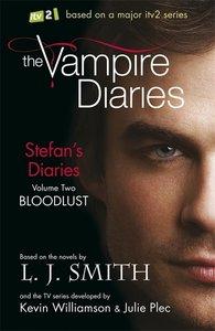 The Stefan\'s Diaries: Bloodlust