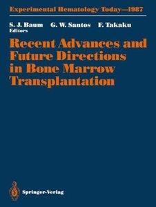 Recent Advances and Future Directions in Bone Marrow Transplanta