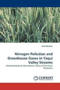 Nitrogen Pollution and Greenhouse Gases in Yaqui Valley Streams