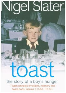 Toast: The Story Of A Boy\'s Hunger