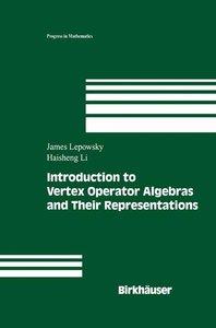 Introduction to Vertex Operator Algebras and Their Representatio