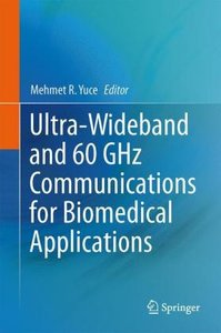 Ultra-Wideband and 60 GHz Communications for Biomedical Applicat