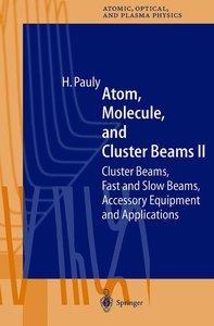 Atom, Molecule, and Cluster Beams II