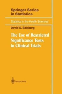 The Use of Restricted Significance Tests in Clinical Trials