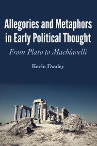 Allegories and Metaphors in Early Political Thought