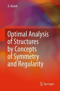 Optimal Analysis of Structures by Concepts of Symmetry and Regul