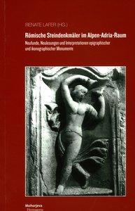 Römische Steindenkmäler im Alpen-Adria-Raum