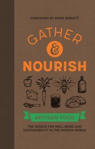 Gather & Nourish: Artisan Foods - The Search for Sustainability