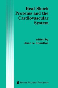 Heat Shock Proteins and the Cardiovascular System