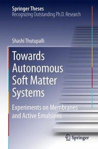 Towards Autonomous Soft Matter Systems