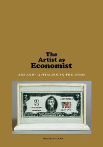 The Artist as Economist: Art and Capitalism in the 1960s