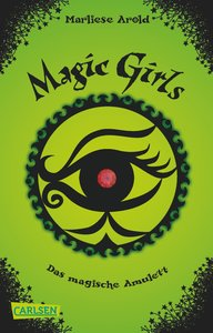 Magic Girls 02. Das magische Amulett