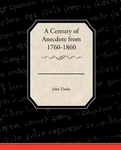 A Century of Anecdote from 1760-1860