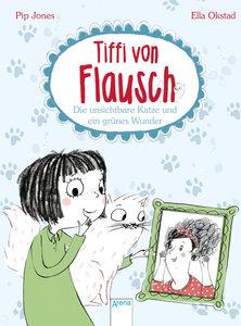 Tiffi von Flausch (3). Die unsichtbare Katze und ein grünes Wund