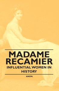 Madame Recamier - Influential Women in History