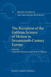 The Reception of the Galilean Science of Motion in Seventeenth-C