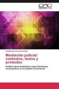 Mediación judicial: contextos, textos y pretextos