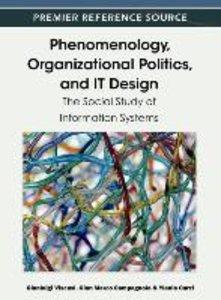 Phenomenology, Organizational Politics, and IT Design: The Socia