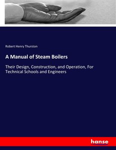 A Manual of Steam Boilers