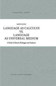 Language as Calculus vs. Language as Universal Medium