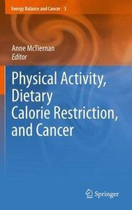 Physical Activity, Dietary Calorie Restriction, and Cancer