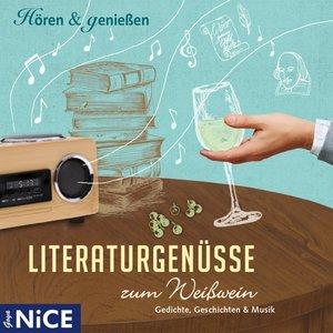 Literaturgenüsse Zum Weisswein.Gedichte,Geschich