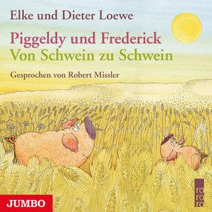 Piggeldy und Frederick: Von Schwein zu Schwein