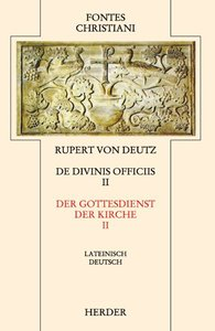Liber de divinis officiis 2 / Der Gottesdienst der Kirche 2