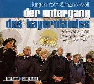 Der Untergang des Bayernlandes-Ein Vivat auf die e