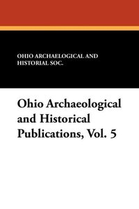 Ohio Archaeological and Historical Publications, Vol. 5
