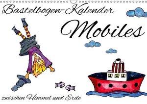 Bastelbogen-Kalender Mobiles - zwischen Himmel und Erde (Wandkal