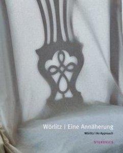 Wörlitz. Eine Annäherung