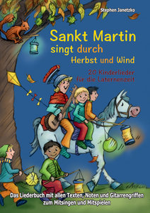 Sankt Martin SINGT durch HERBST und Wind - 20 Kinderlieder für d