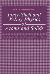 Inner-Shell and X-Ray Physics of Atoms and Solids