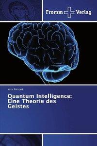Quantum Intelligence: Eine Theorie des Geistes