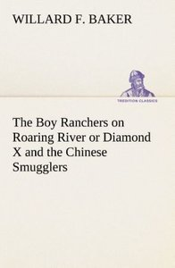 The Boy Ranchers on Roaring River or Diamond X and the Chinese S