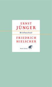 Ernst Jünger / Friedrich Hielscher. Briefwechsel
