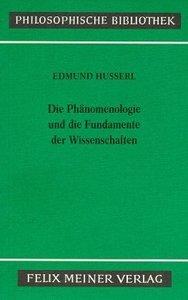 Die Phänomenologie und die Fundamente der Wissenschaften