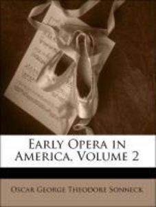 Early Opera in America, Volume 2