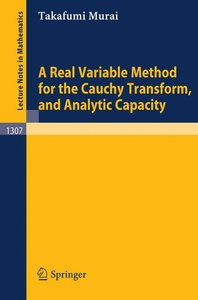 A Real Variable Method for the Cauchy Transform, and Analytic Ca