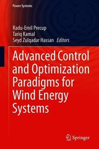 Advanced Control and Optimization Paradigms for Wind Energy Syst