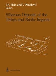 Siliceous Deposits of the Tethys and Pacific Regions