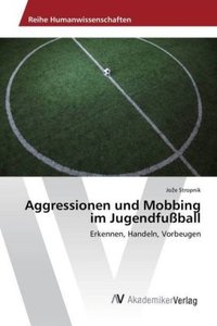 Aggressionen und Mobbing im Jugendfußball
