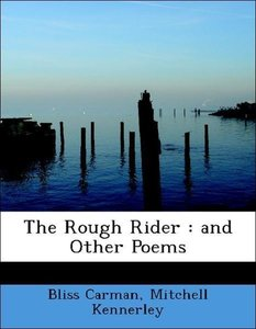 The Rough Rider : and Other Poems