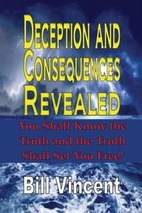 Deception and Consequences Revealed: You Shall Know the Truth an