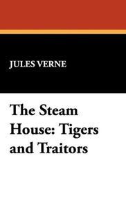 The Steam House: Tigers and Traitors