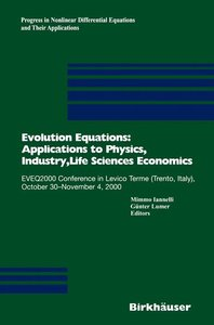 Evolution Equations: Applications to Physics, Industry, Life Sci