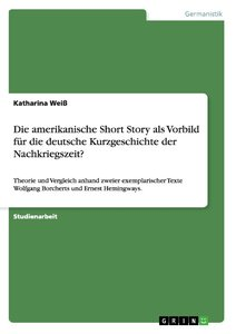 Die amerikanische Short Story als Vorbild für die deutsche Kurzg