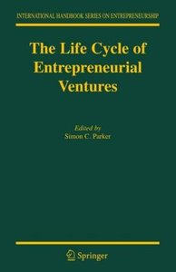 The Life Cycle of Entrepreneurial Ventures