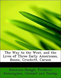 The Way to the West, and the Lives of Three Early Americans, Boo
